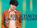 "Ron Sexsmith - ""Long Player Late Bloomer"" (Cooking Vinyl/Indigo)"